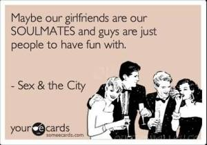 maybe-our-girlfriends-are-our-soulmates-and-guys-are-just-people-to-have-fun-with-13
